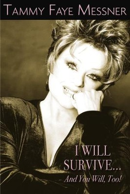 I Will Survive and You Will Too! - eBook  -     By: Tammy Faye Messner