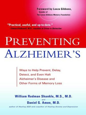 Preventing Alzheimer's: Ways to Help Prevent, Delay, Detect, and Even Halt Alzheimer's Disease and OtherForms of Memory Loss - eBook  -     By: Daniel Shankle