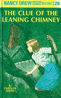 Nancy Drew 26: The Clue of the Leaning Chimney: The Clue of the Leaning Chimney - eBook  -     By: Carolyn Keene