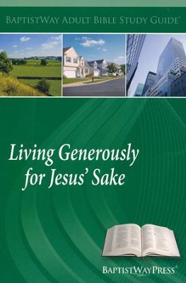 Living Generously for Jesus' Sake: Study Guide                     -