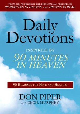 Daily Devotions Inspired by 90 Minutes in Heaven: 90 Readings for Hope and Healing - eBook  -     By: Don Piper