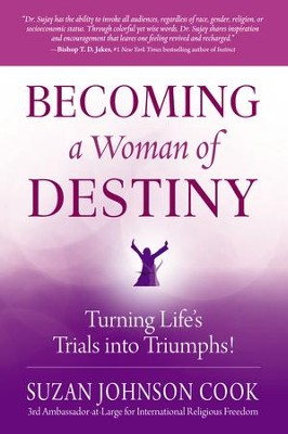 Becoming a Woman of Destiny: Turning Life's Trials into Triumphs! - eBook  -     By: Dr. Suzan Johnson Cook