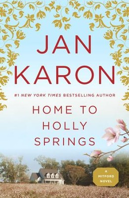 Home to Holly Springs #10 - eBook   -     By: Jan Karon