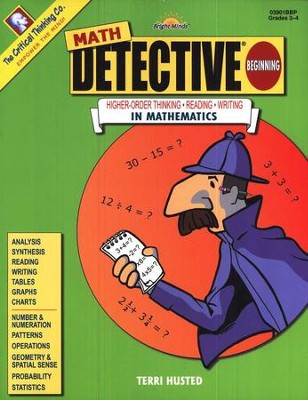Math Detective, Beginning, Grades 3-4   -     By: Terri Husted