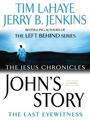 John's Story: The Last Eyewitness - eBook  -     By: Tim LaHaye, Jerry B. Jenkins