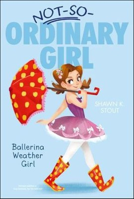 Ballerina Weather Girl  -     By: Shawn K. Stout     Illustrated By: Angela Martini