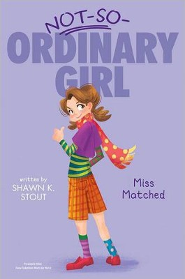 Miss Matched  -     By: Shawn K. Stout     Illustrated By: Angela Martini