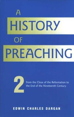 A History of Preaching, Volume 2   -     By: Edwin Charles Dargan
