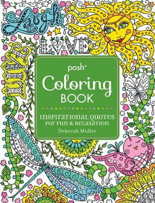Posh Adult Coloring Book: Inspirational Quotes for Fun & Relaxation  -     By: Deborah Muller