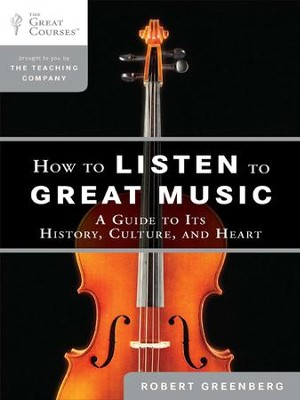 How to Listen to Great Music: A Guide to Its History, Culture, and Heart - eBook  -     By: Robert Greenberg