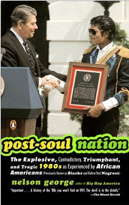 Post-Soul Nation                                         -     By: Nelson George