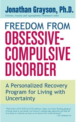 Freedom from Obsessive Compulsive Disorder: A Personalized Recovery Program for Living with Uncertainty - eBook  -     By: Jonathan Grayson