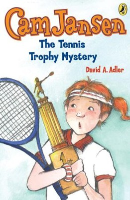 Cam Jansen: The Tennis Trophy Mystery #23: The Tennis Trophy Mystery #23 - eBook  -     By: David A. Adler     Illustrated By: Susanna Natti