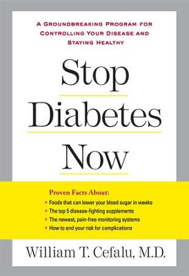 Stop Diabetes Now: A Groundbreaking Program for Controlling Your Disease and Staying Healthy - eBook  -     By: William T. Cefalu M.D.