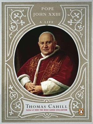 Pope John XXIII: A Life - eBook  -     By: Thomas Cahill