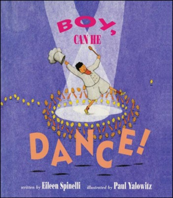 Boy, Can He Dance!  -     By: Eileen Spinelli     Illustrated By: Paul Yalowitz