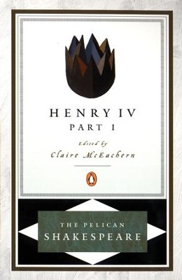 Henry IV, Part 1 - eBook  -     Edited By: A.R. Braunmuller, Stephen Orgel, Claire McEachern     By: William Shakespeare