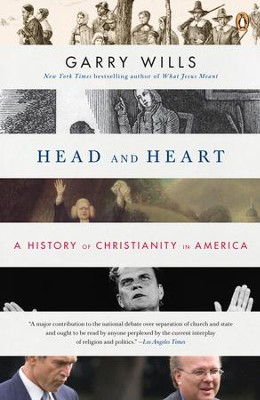 Head and Heart: A History of Christianity in America - eBook  -     By: Garry Wills