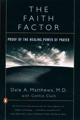 The Faith Factor: Proof of the Healing Power of Prayer - eBook  -     By: Dale Matthews