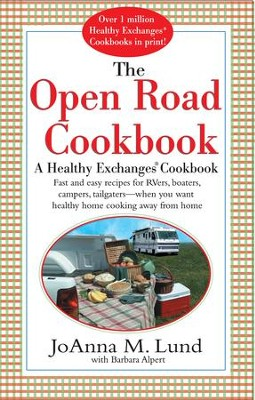 The Open Road Cookbook - eBook  -     By: JoAnna M. Lund