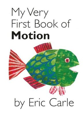 My Very First book Of Motion  -     By: Eric Carle