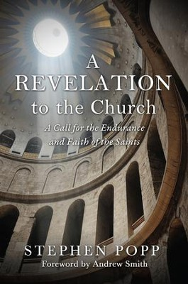 A Revelation to the Church  -     By: Stephen Popp