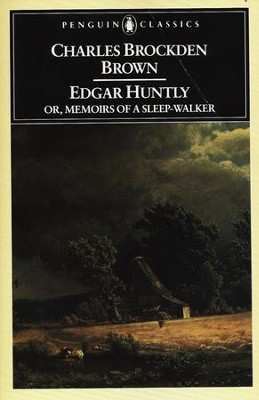 Edgar Huntly or, Memoirs of a Sleep-Walker: Or, Memoirs of a Sleep-Walker - eBook  -     By: Charles Brown