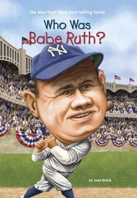 Who Was Babe Ruth? - eBook  -     By: Joan Holub     Illustrated By: Ted Hammond