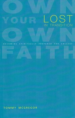 Lost in Transition: Becoming Spiritually Prepared for College  -     By: Tommy McGregor