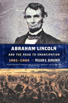 Abraham Lincoln and the Road to Emancipation, 1861-1865 - eBook  -     By: William Klingaman