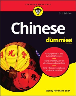 Chinese For Dummies  -     By: Wendy Abraham
