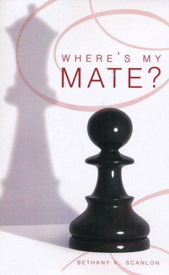 Where's My Mate?  -     By: Bethany K. Scanlon