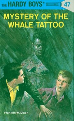 Hardy Boys 47: Mystery of the Whale Tattoo: Mystery of the Whale Tattoo - eBook  -     By: Franklin W. Dixon