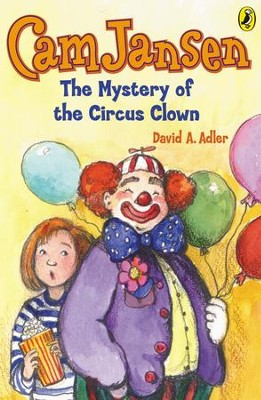 Cam Jansen: The Mystery of the Circus Clown #7: The Mystery of the Circus Clown #7 - eBook  -     By: David A. Adler     Illustrated By: Susanna Natti