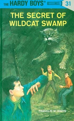 Hardy Boys 31: The Secret of Wildcat Swamp: The Secret of Wildcat Swamp - eBook  -     By: Franklin W. Dixon