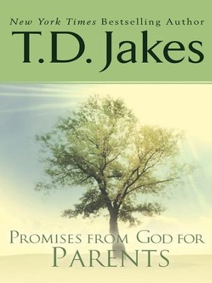 Promises from God for Parents - eBook  -     By: T.D. Jakes