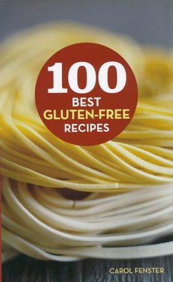 100 Best Gluten-Free Recipes  -     By: Carol Fenster