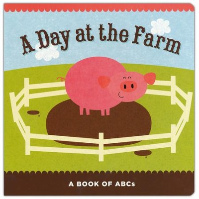 A Day at the Farm: A Book of ABCs  -