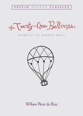 The Twenty-One Balloons (Puffin Modern Classics) - eBook  -     By: William Pene du Bois