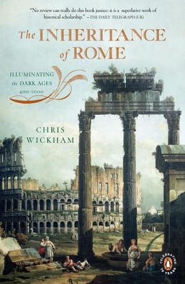 The Inheritance of Rome: Illuminating the Dark Ages 400-1000 - eBook  -     By: Chris Wickham