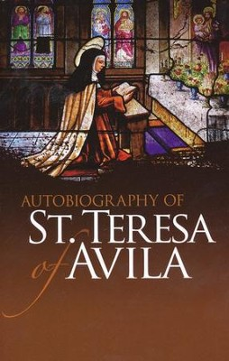 Autobiography of St. Teresa of Avila  -     By: Saint Teresa of Avila