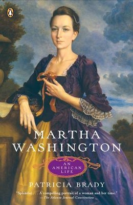 Martha Washington: An American Life - eBook  -     By: Patricia Brady