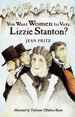 You Want Women to Vote, Lizzie Stanton? - eBook  -     By: Jean Fritz