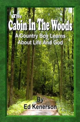 The Cabin in the Woods  -     By: Ed Kenerson