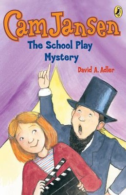 Cam Jansen: The School Play Mystery #21: The School Play Mystery #21 - eBook  -     By: David A. Adler     Illustrated By: Susanna Natti