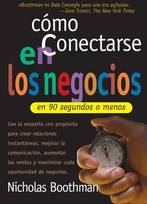 Como conectarse en los negocios en 90 segundos o menos - How to Connect in Business in 90 Seconds or Less (Spanish ed.) - eBook  -     By: Nicholas Boothman
