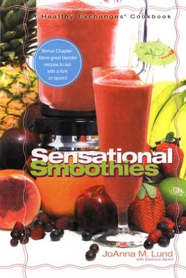 Healthy Exchanges Sensational Smoothies - eBook  -     By: Joanna M. Lund, Barbara Alpert