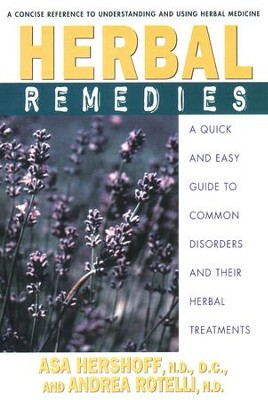 Herbal Remedies: A Quick and Easy Guide to Common Disorders and Their HerbalRemedies - eBook  -     By: Asa Hershoff, Andrea Rotelli