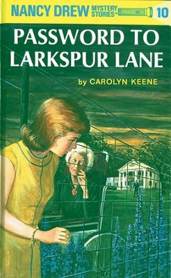 Nancy Drew 10: Password to Larkspur Lane: Password to Larkspur Lane - eBook  -     By: Carolyn Keene