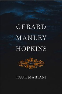 Gerard Manley Hopkins: A Life - eBook  -     By: Paul Mariani
